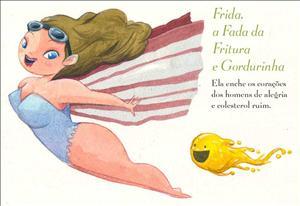 """Frida, uma das """"Fadas Enfartadas"""". Imagem: Hiro"""
