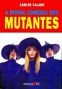 A Divina Comédia Dos Mutantes