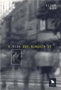 """Capa de """"A vida que ninguém vê"""" Imagem: Divulgação"""